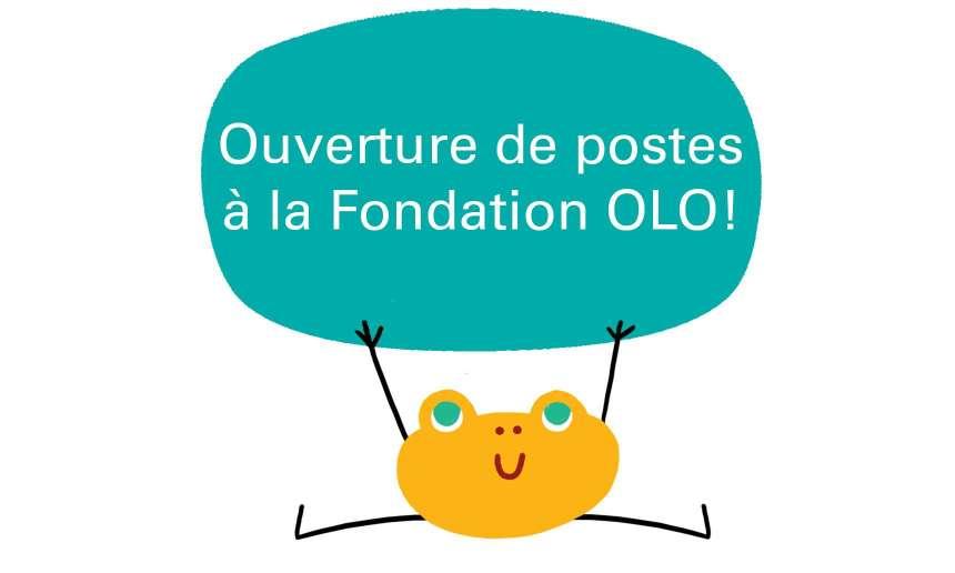 La Fondation OLO embauche!