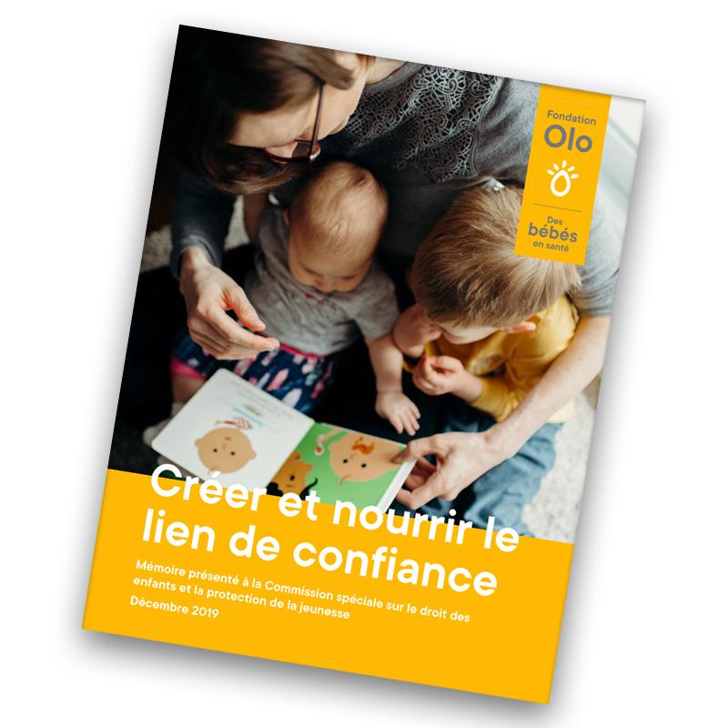 Fondation Olo | Créer et nourrir le lien de confiance | Mémoire présenté à la Commission spéciale sur le droit des enfants et la protection de la jeunesse.