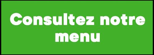 Consultez notre menu